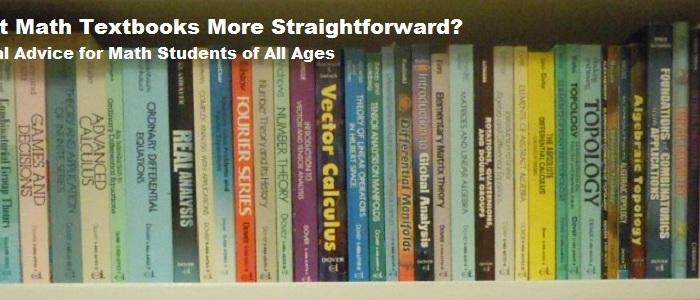 Why Aren't Math Textbooks More Straightforward?